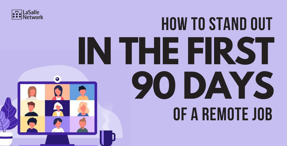How to stand out in the first 90 days of a remote role